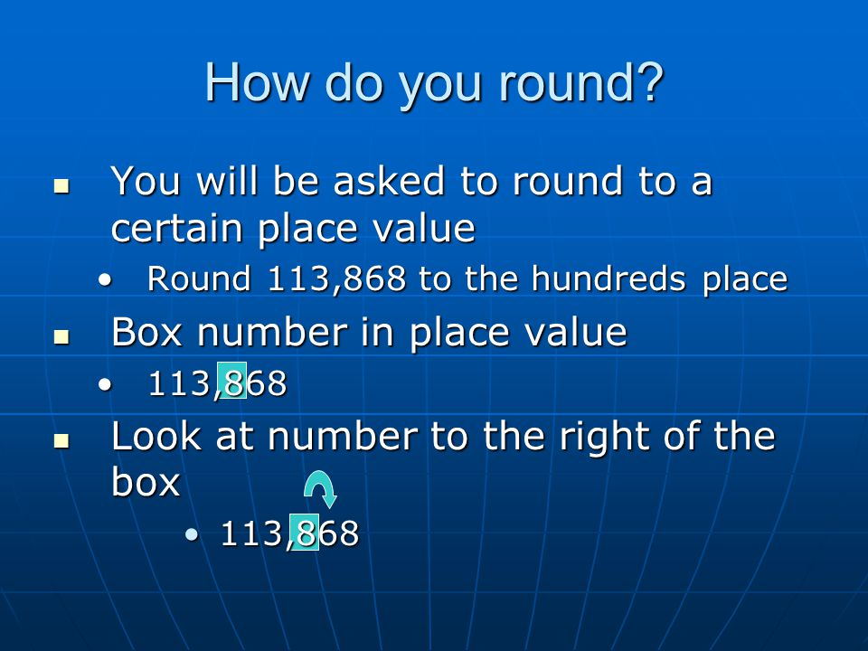 How do you round You will be asked to round to a certain place value