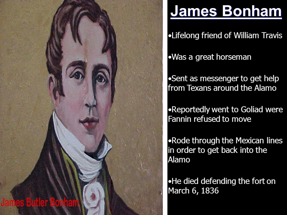 James Bonham Lifelong friend of William Travis Was a great horseman