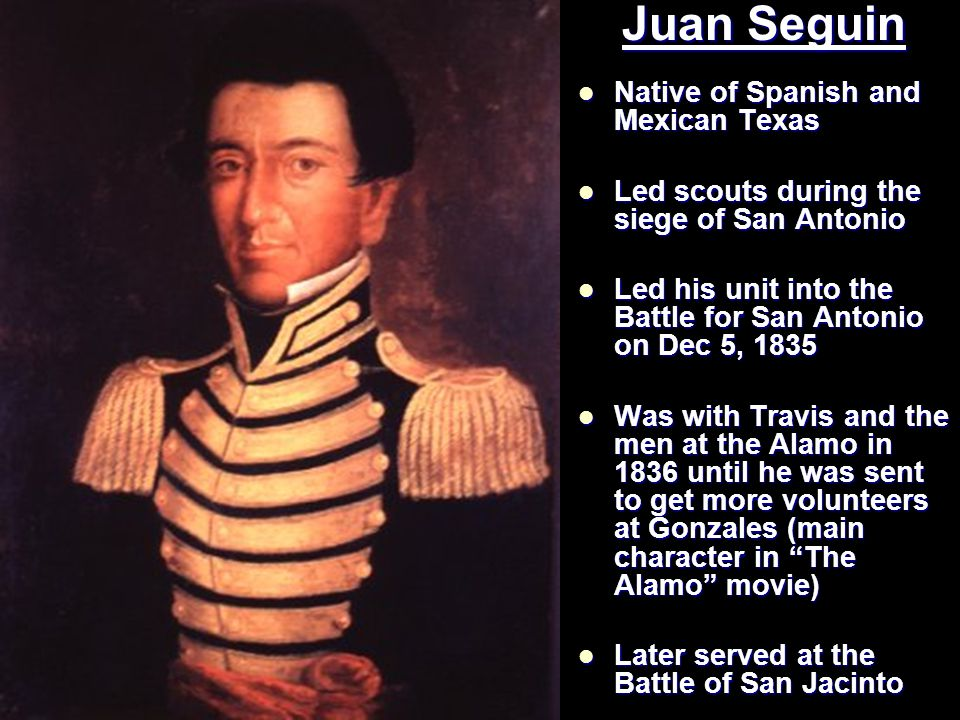 Juan Seguin Native of Spanish and Mexican Texas