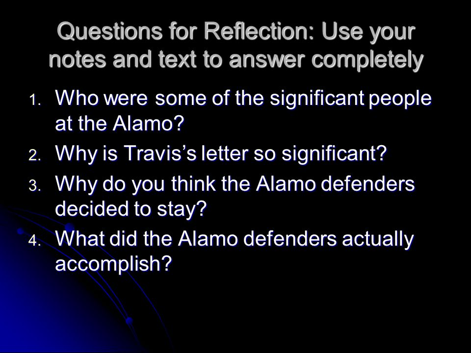 Questions for Reflection: Use your notes and text to answer completely