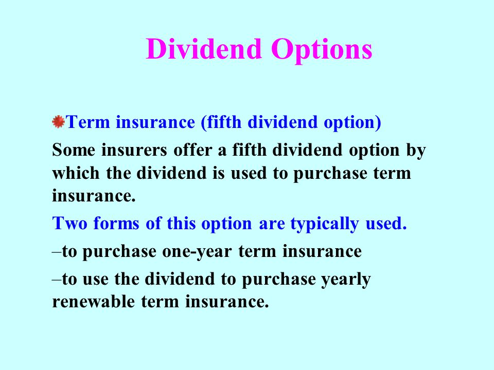 Dividend Options Term insurance (fifth dividend option)