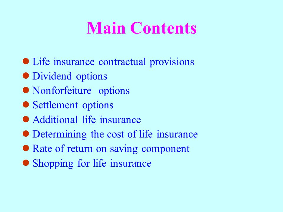 Main Contents Life insurance contractual provisions Dividend options