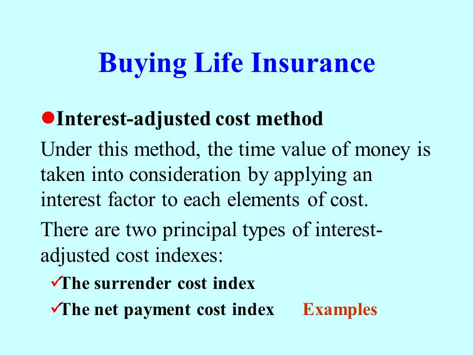 Buying Life Insurance Interest-adjusted cost method