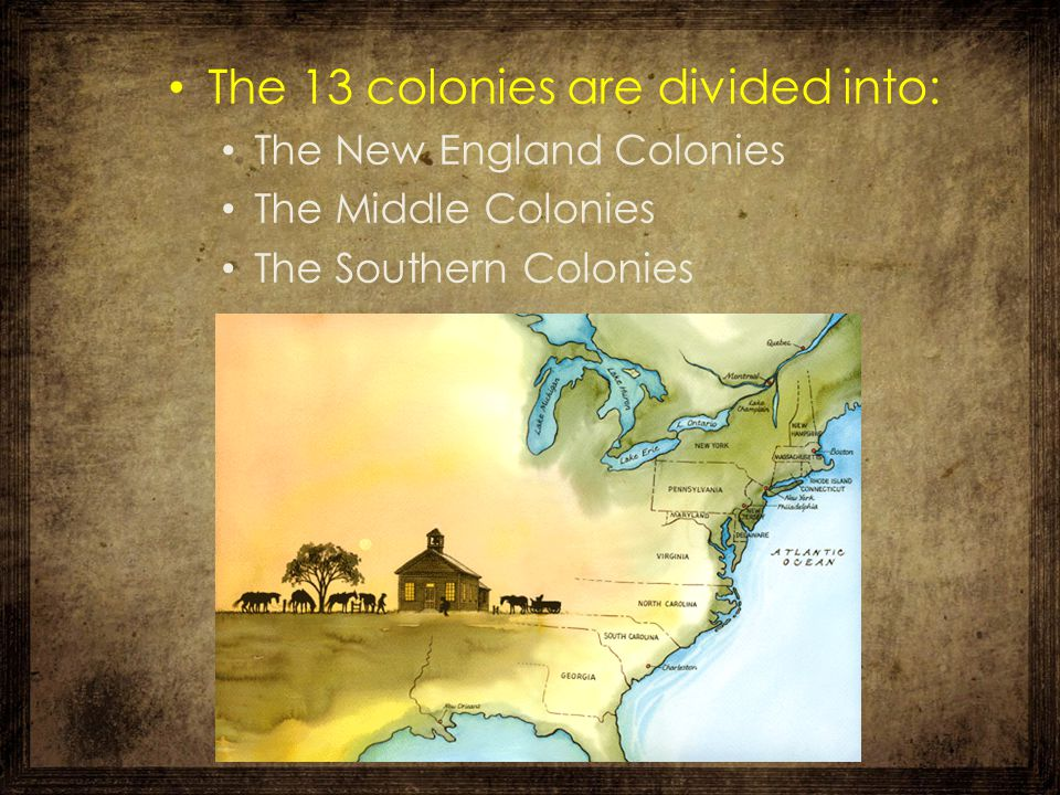 The 13 colonies are divided into: