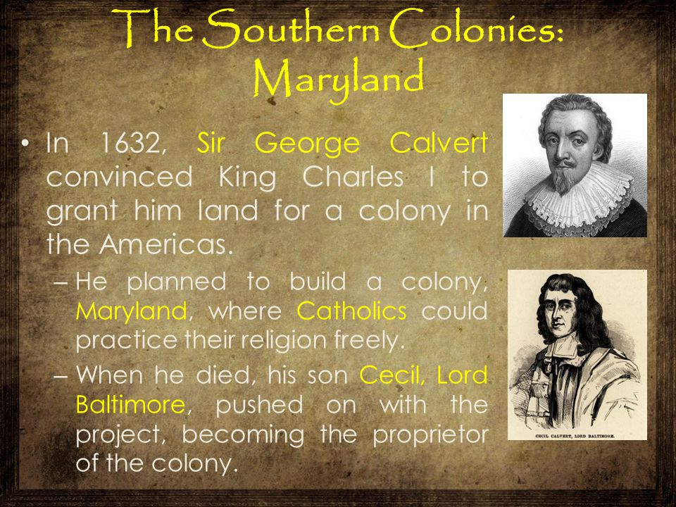 The Southern Colonies: Maryland