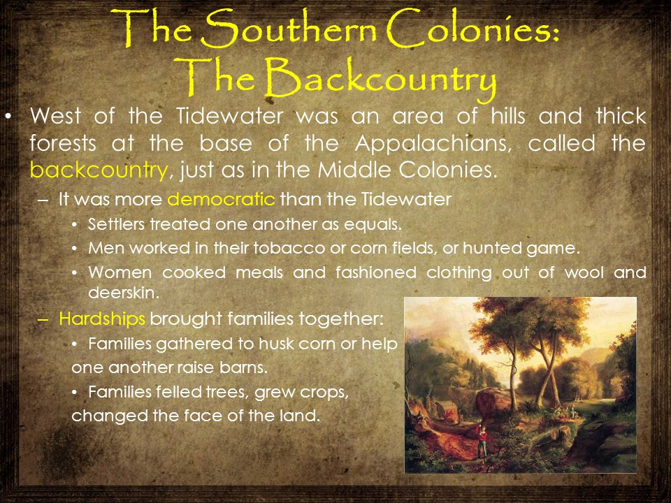 The Southern Colonies: The Backcountry