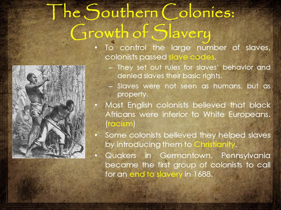 The Southern Colonies: Growth of Slavery