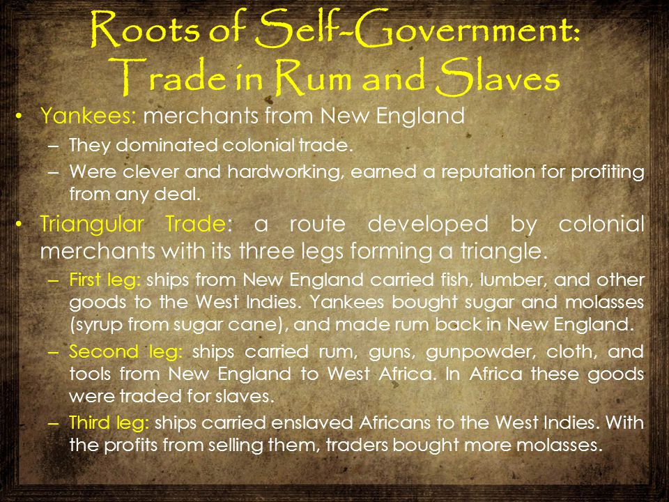 Roots of Self-Government: Trade in Rum and Slaves