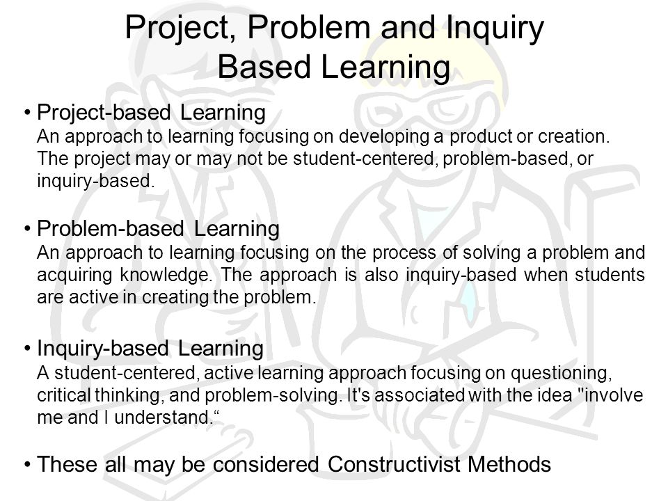 Project, Problem and Inquiry Based Learning
