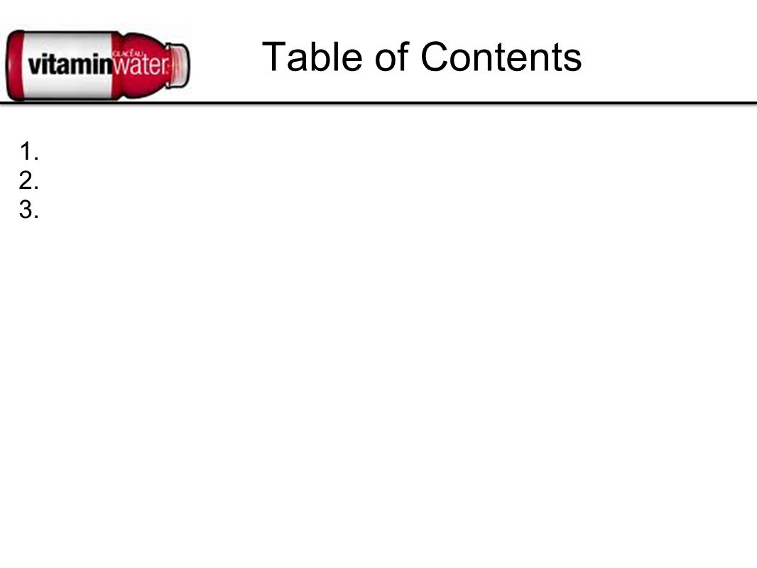 Table of Contents 1. 2. 3.