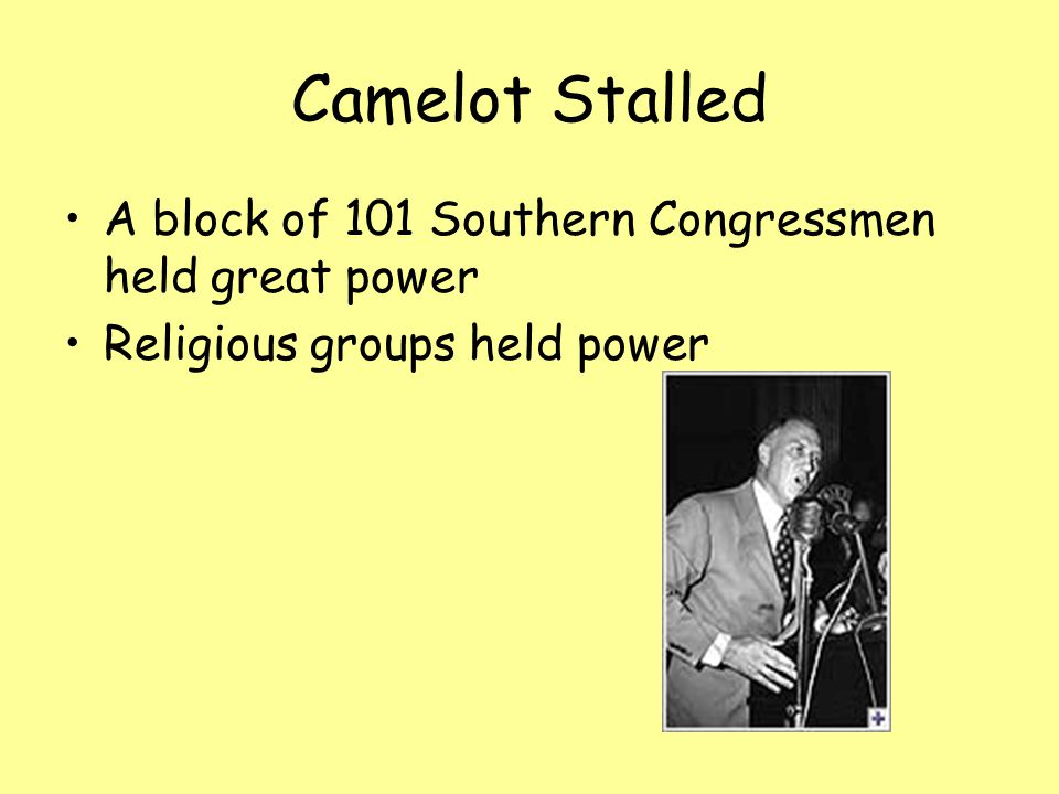Camelot Stalled A block of 101 Southern Congressmen held great power