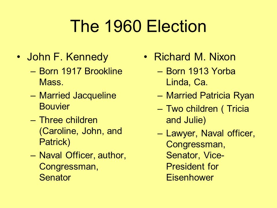 The 1960 Election John F. Kennedy Richard M. Nixon
