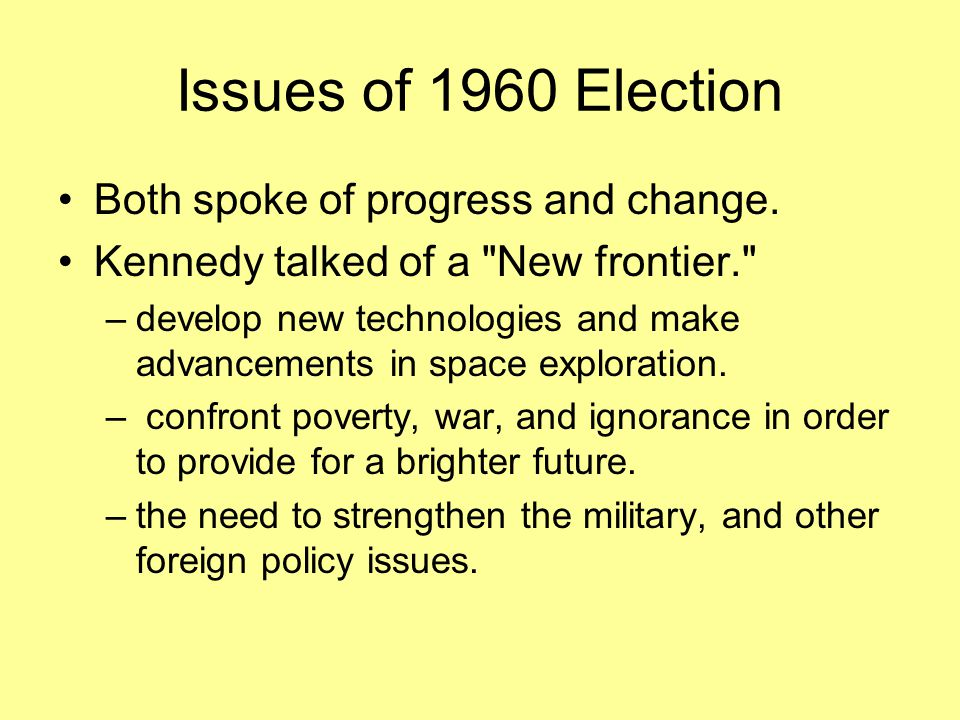 Issues of 1960 Election Both spoke of progress and change.