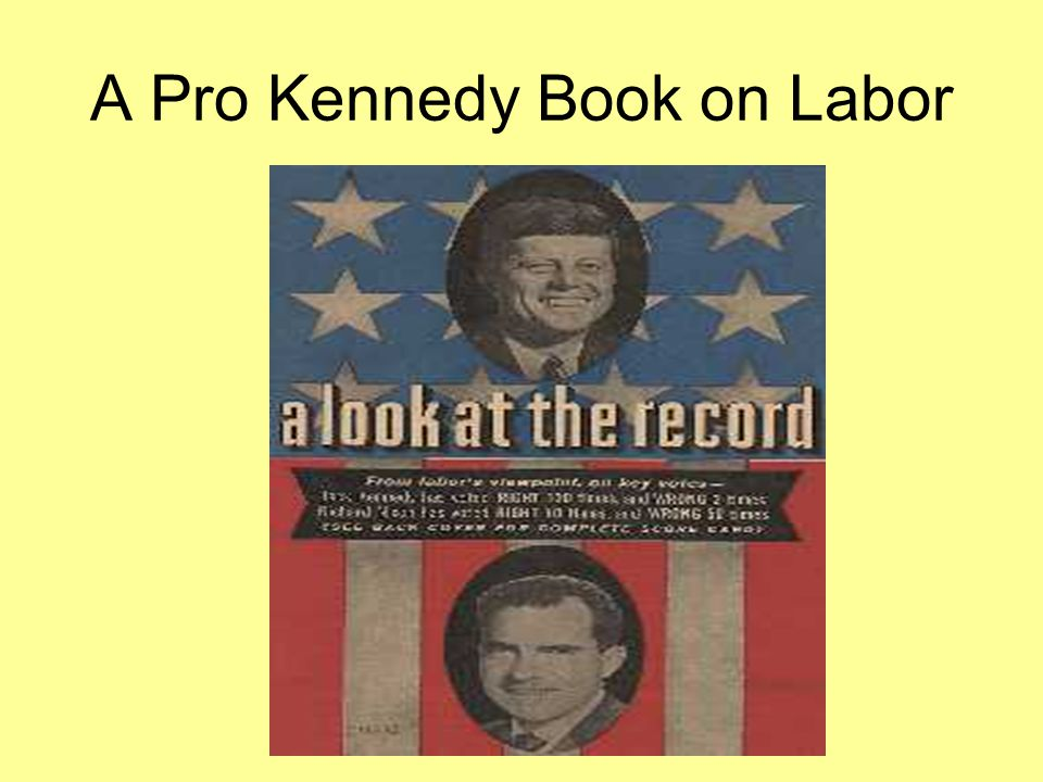A Pro Kennedy Book on Labor