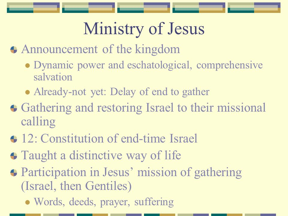 Ministry of Jesus Announcement of the kingdom