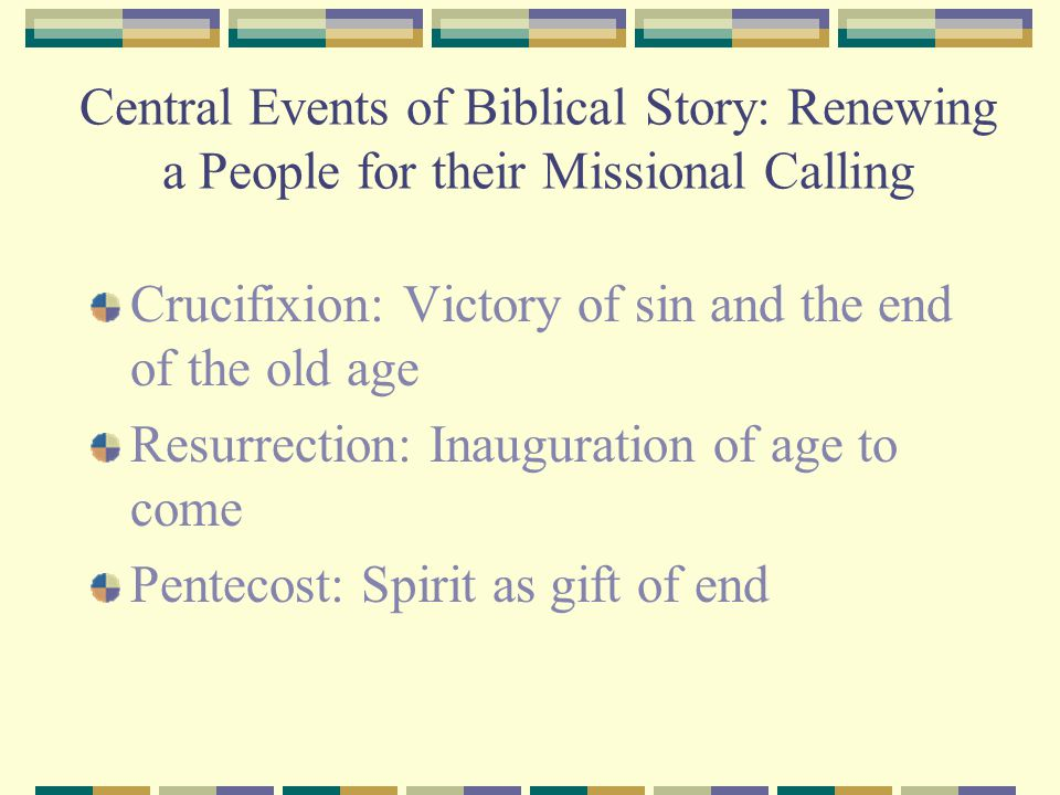 Central Events of Biblical Story: Renewing a People for their Missional Calling