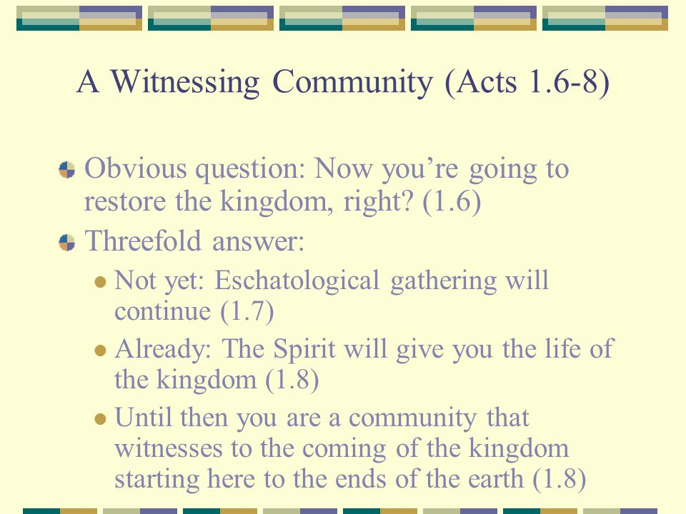 A Witnessing Community (Acts 1.6-8)