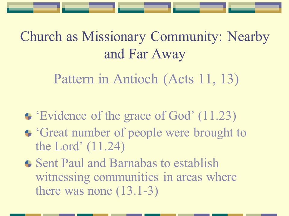 Church as Missionary Community: Nearby and Far Away