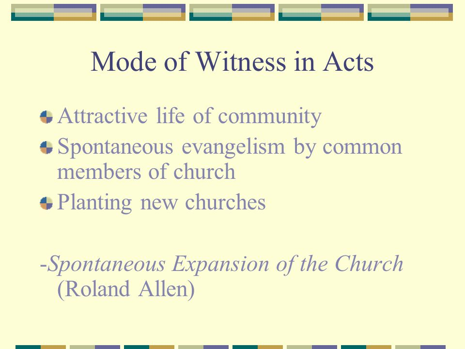 Mode of Witness in Acts Attractive life of community