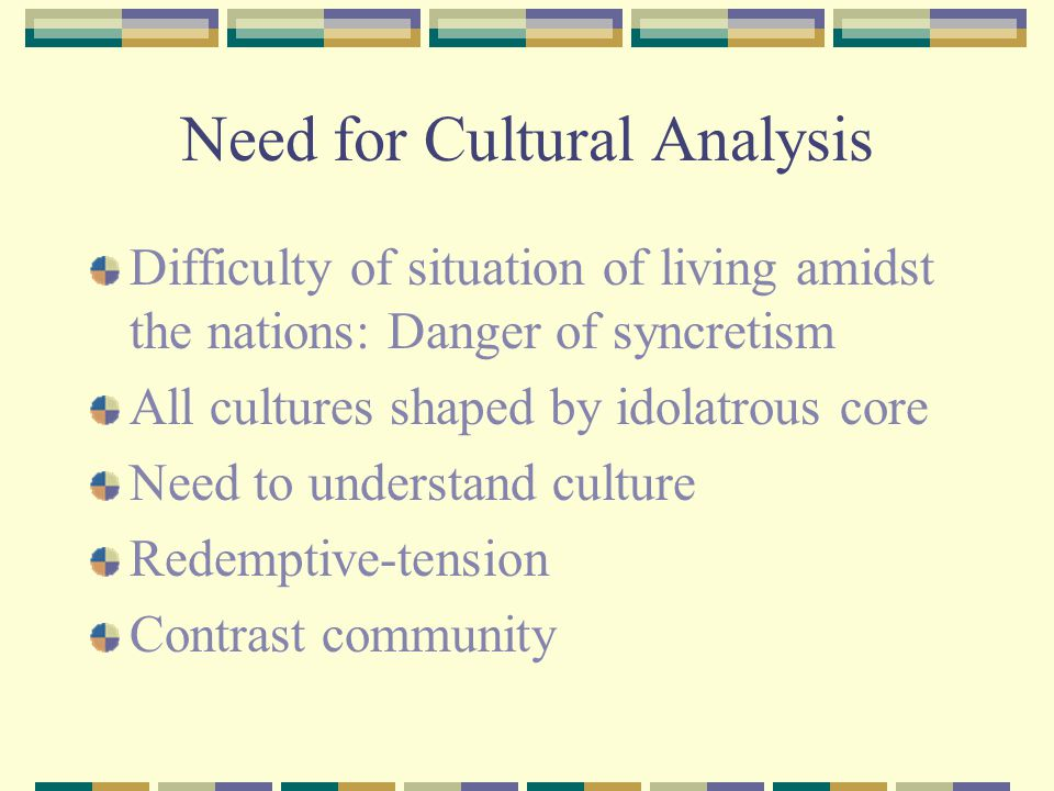 Need for Cultural Analysis