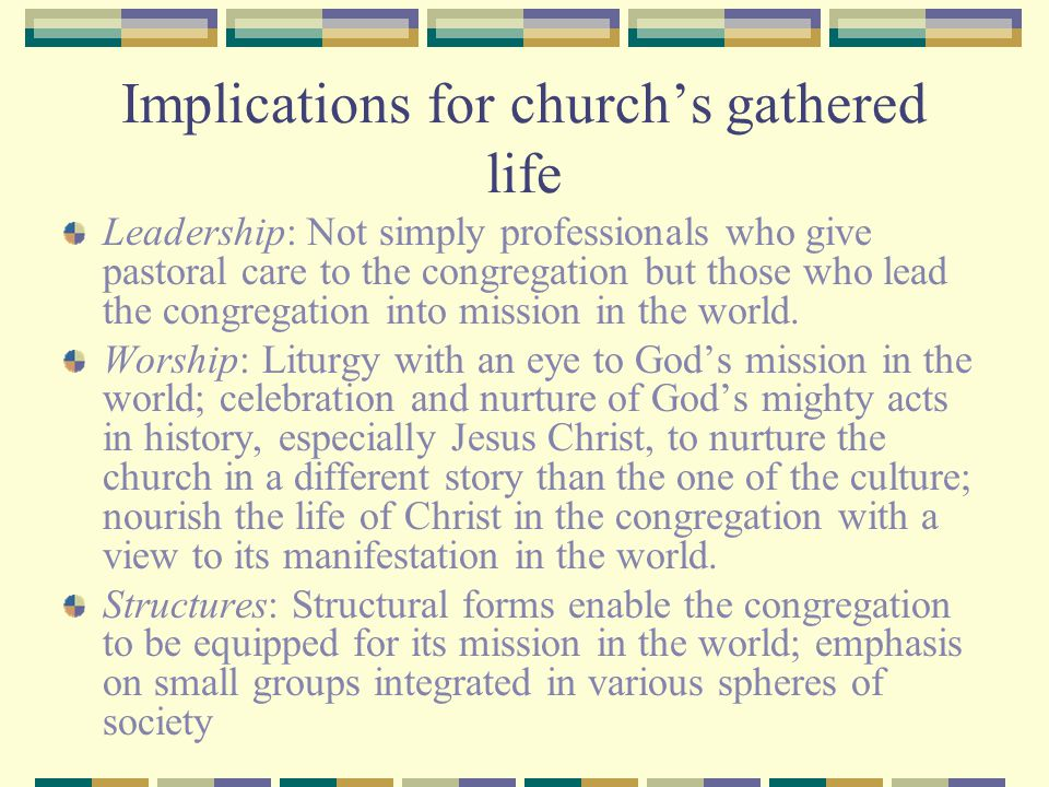 Implications for church's gathered life