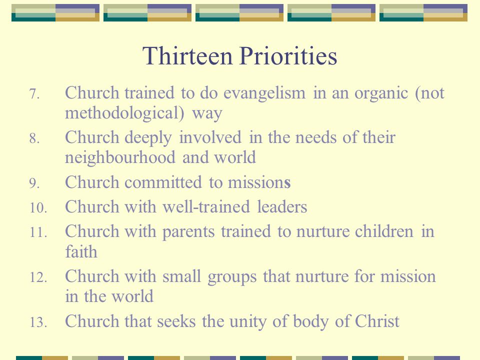 Thirteen Priorities Church trained to do evangelism in an organic (not methodological) way.