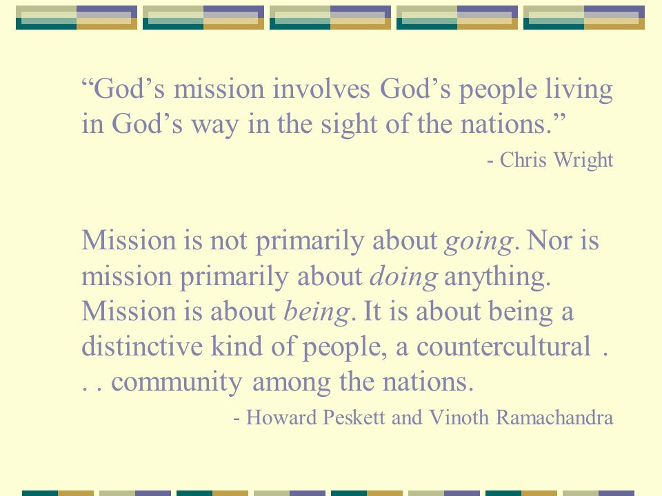 God's mission involves God's people living in God's way in the sight of the nations.