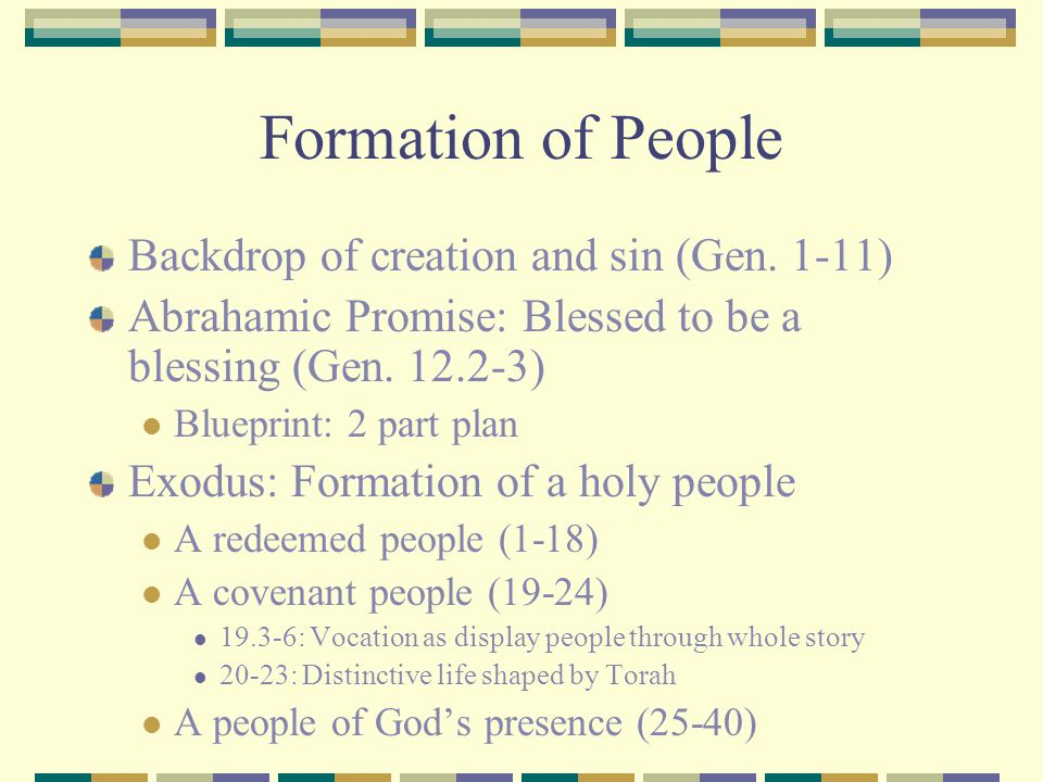 Formation of People Backdrop of creation and sin (Gen. 1-11)