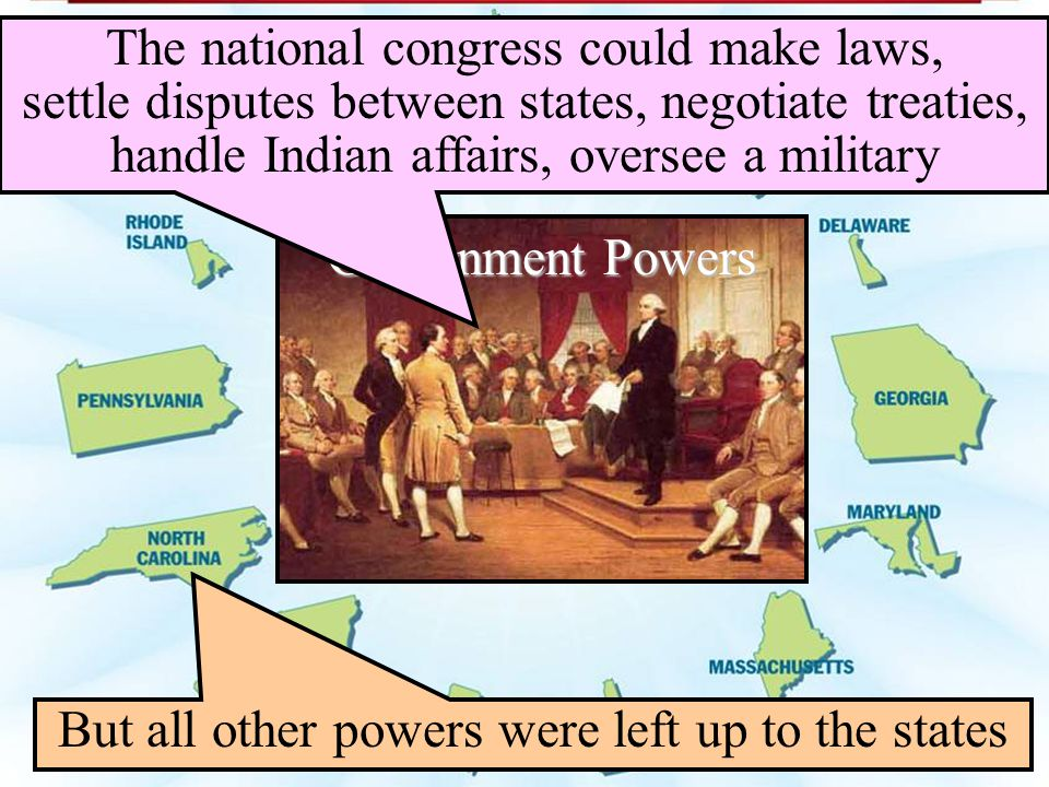 But all other powers were left up to the states