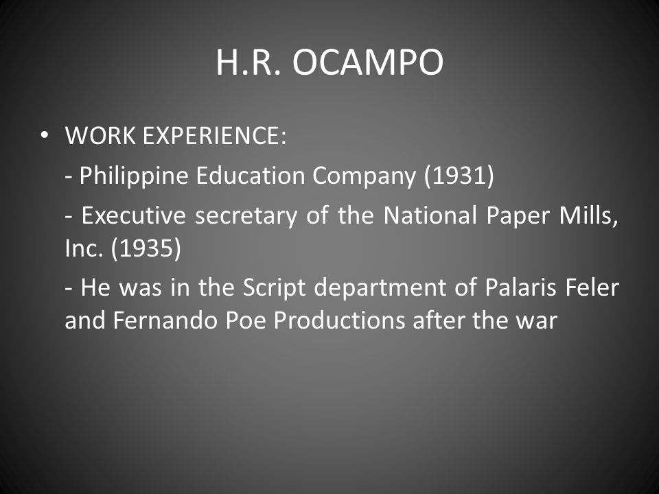 H.R. OCAMPO WORK EXPERIENCE: - Philippine Education Company (1931)