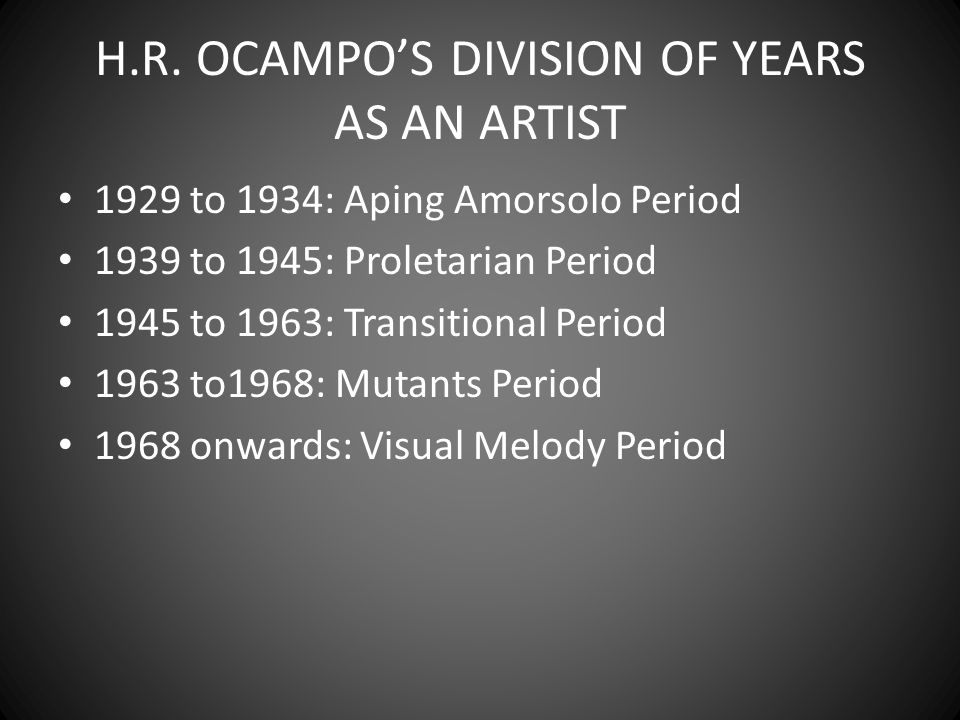 H.R. OCAMPO'S DIVISION OF YEARS AS AN ARTIST