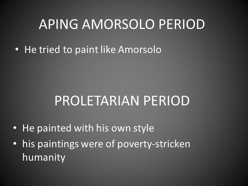 APING AMORSOLO PERIOD PROLETARIAN PERIOD