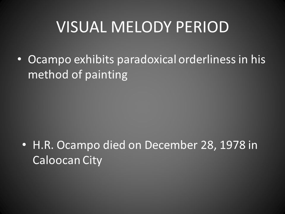 VISUAL MELODY PERIOD Ocampo exhibits paradoxical orderliness in his method of painting.