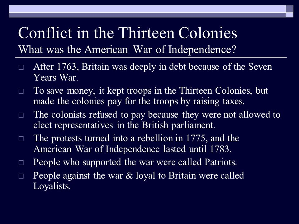Conflict in the Thirteen Colonies What was the American War of Independence