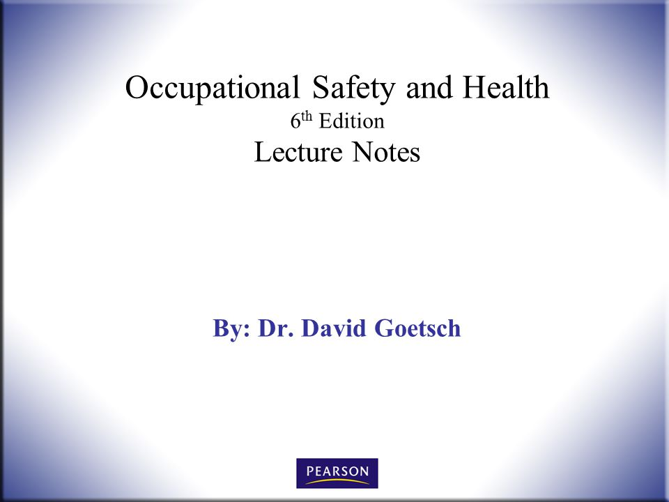 Occupational Safety and Health 6th Edition Lecture Notes