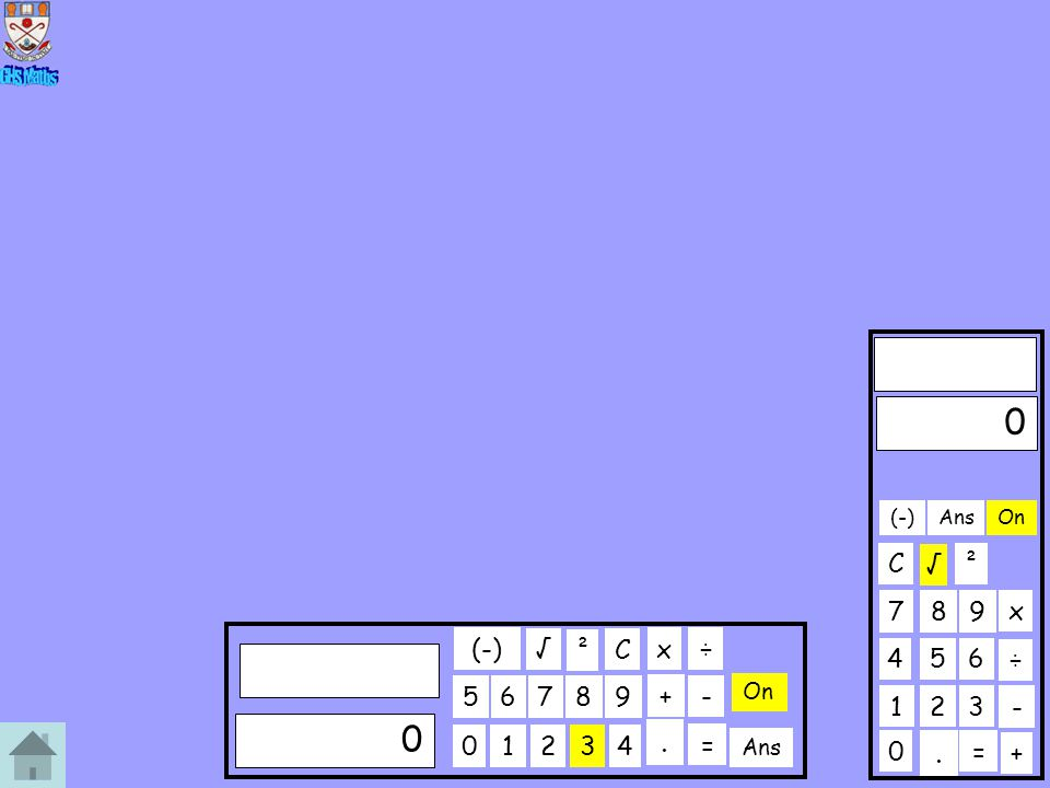 (-) Ans On C √ ² 7 8 9 x (-) √ ² C x ÷ 4 5 6 ÷ 5 6 7 8 9 + - On 1 2 3 - 1 2 3 4 . = Ans . = +