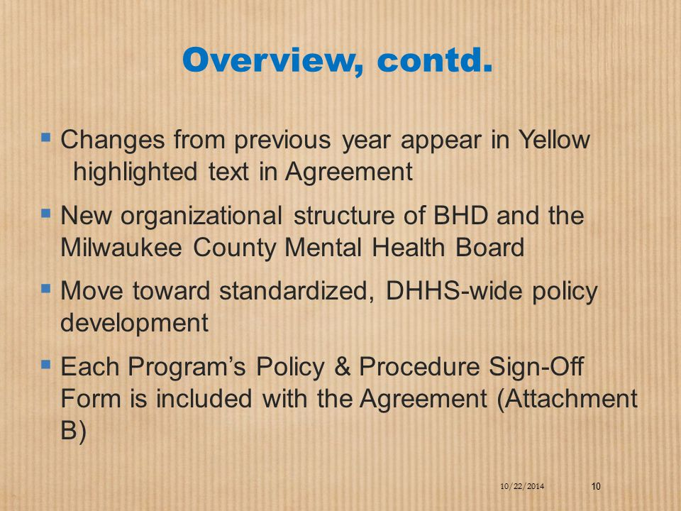 Overview, contd. Changes from previous year appear in Yellow highlighted text in Agreement.
