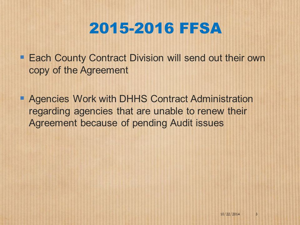 2015-2016 FFSA Each County Contract Division will send out their own copy of the Agreement.