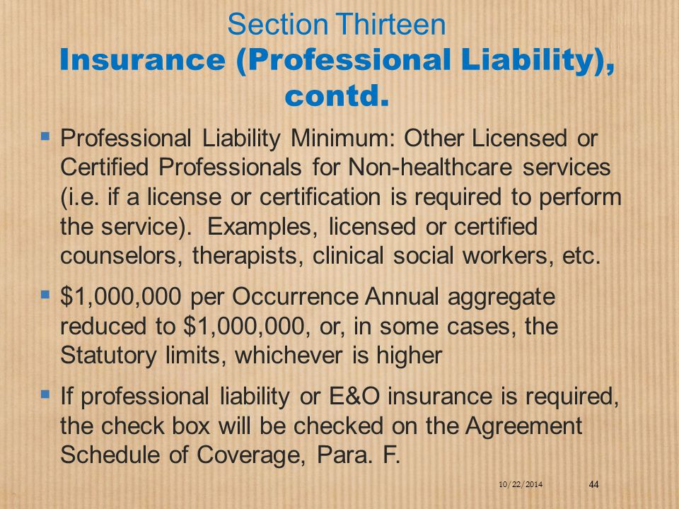 Section Thirteen Insurance (Professional Liability), contd.