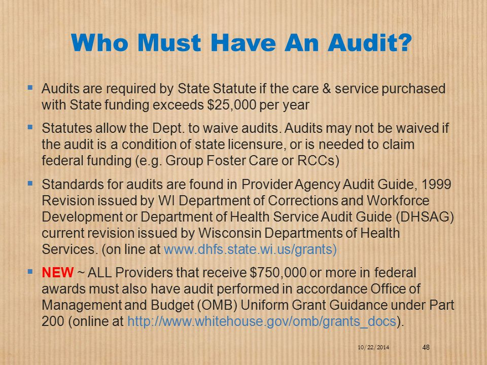 Who Must Have An Audit Audits are required by State Statute if the care & service purchased with State funding exceeds $25,000 per year.