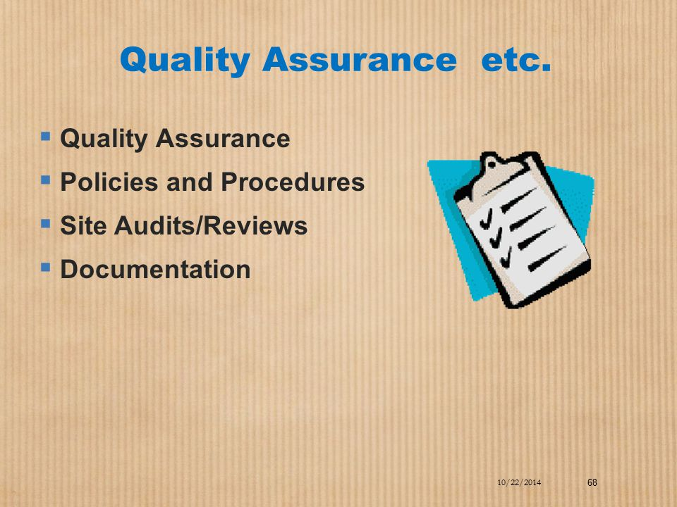 Quality Assurance etc. Quality Assurance Policies and Procedures