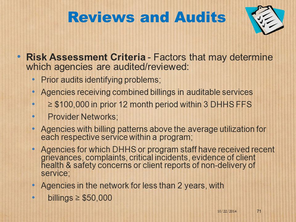Reviews and Audits Risk Assessment Criteria - Factors that may determine which agencies are audited/reviewed: