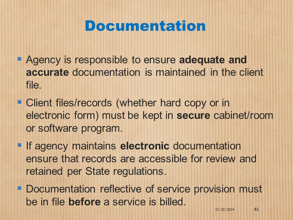 Documentation Agency is responsible to ensure adequate and accurate documentation is maintained in the client file.