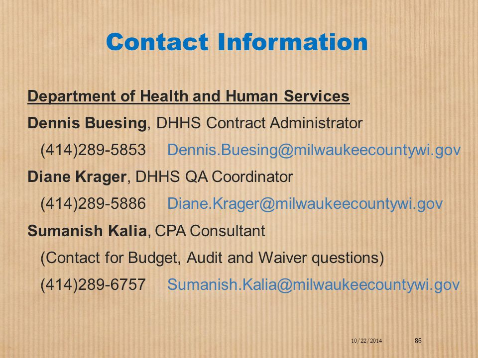 Contact Information Department of Health and Human Services. Dennis Buesing, DHHS Contract Administrator.