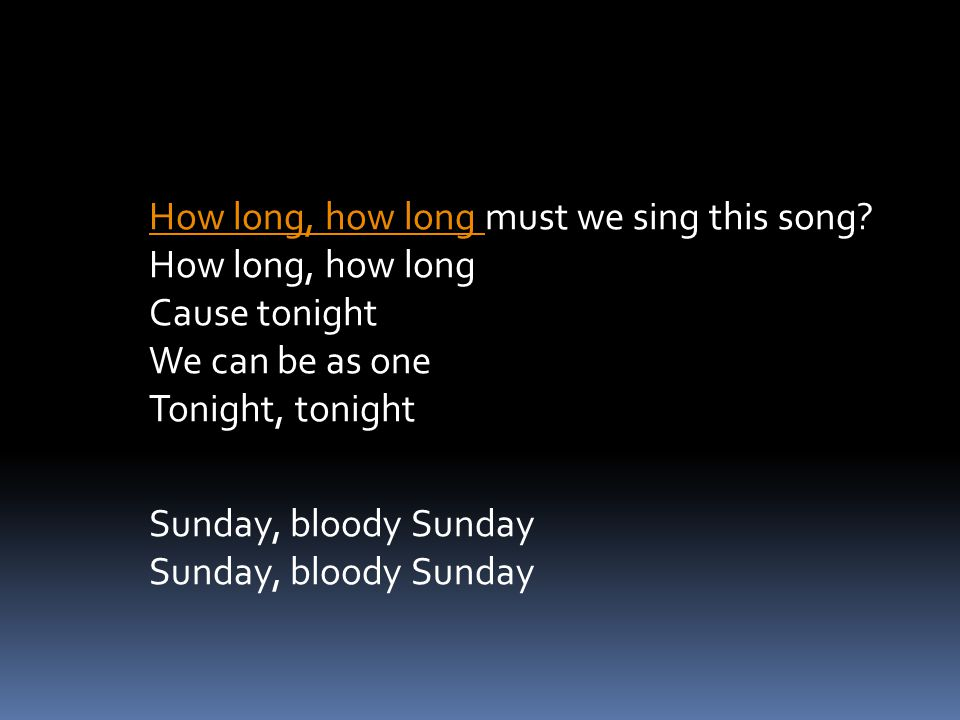 How long, how long must we sing this song