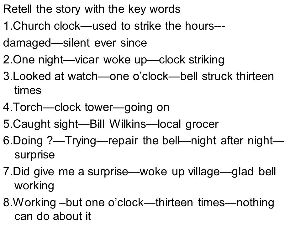 Retell the story with the key words 1