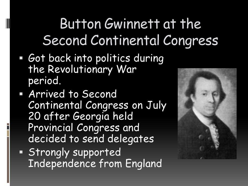 Button Gwinnett at the Second Continental Congress