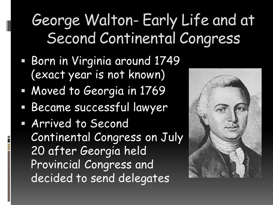 George Walton- Early Life and at Second Continental Congress
