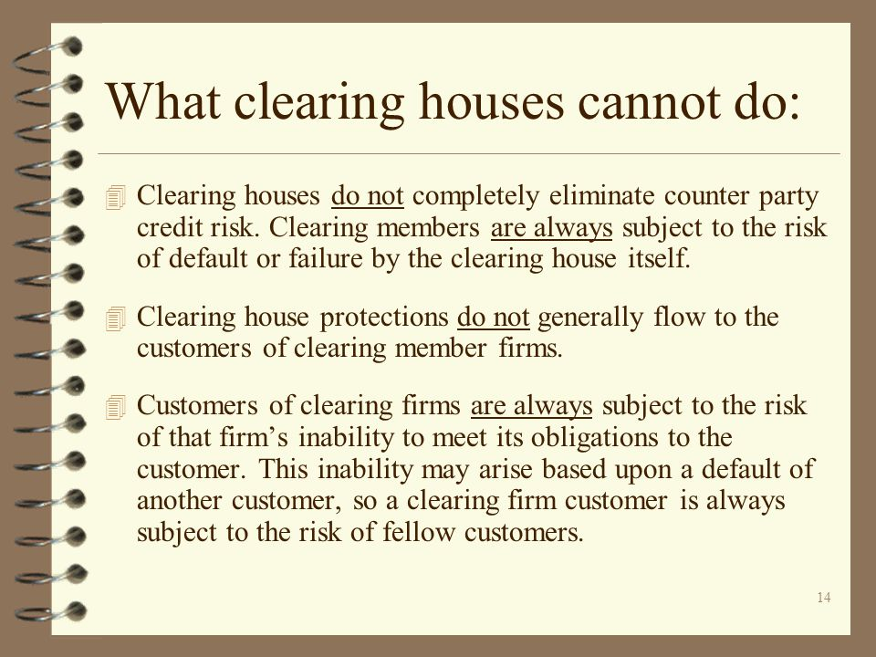 What clearing houses cannot do: