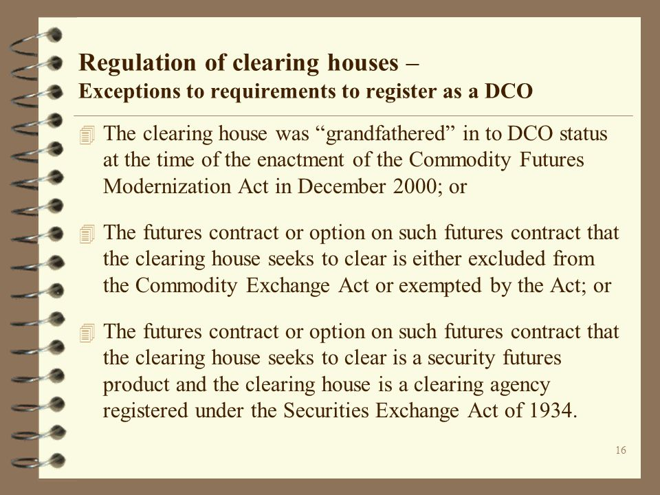 Regulation of clearing houses – Exceptions to requirements to register as a DCO